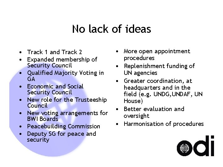 No lack of ideas • Track 1 and Track 2 • Expanded membership of