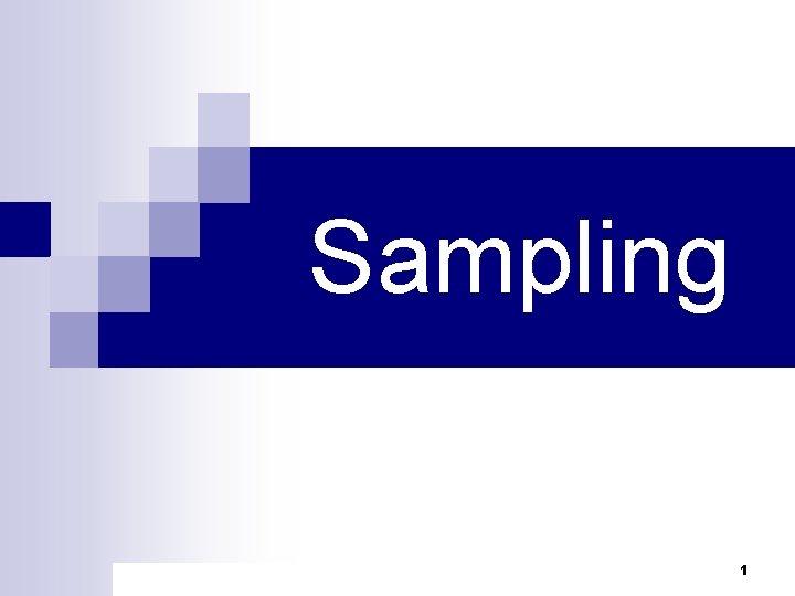 Sampling 1