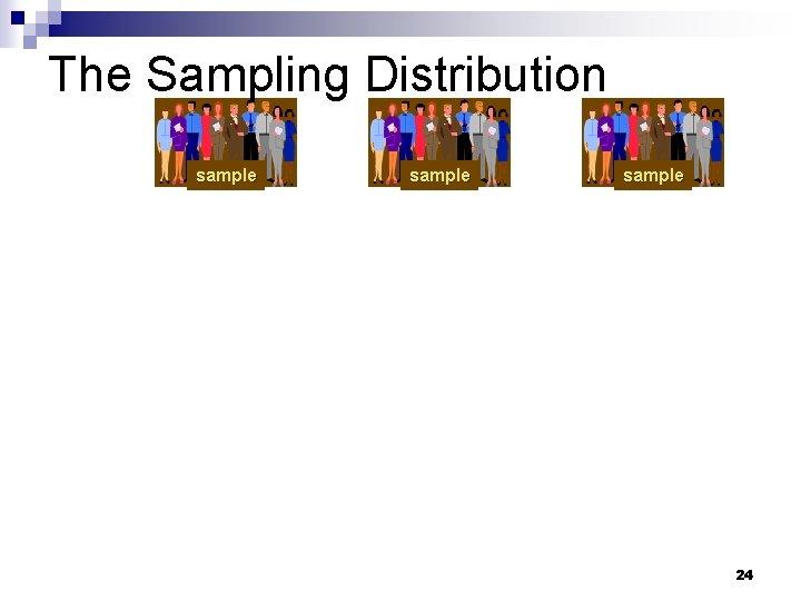 The Sampling Distribution sample 24