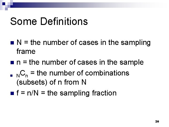 Some Definitions N = the number of cases in the sampling frame n n