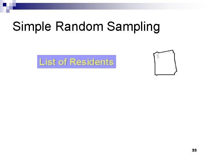 Simple Random Sampling List of Residents 33