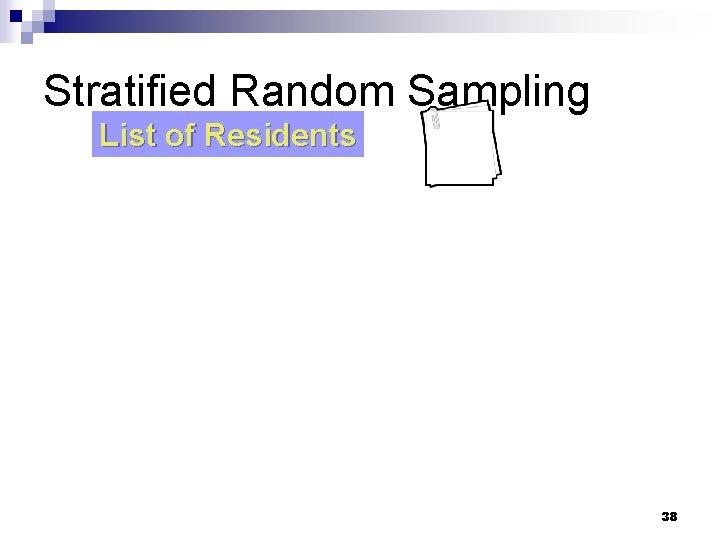Stratified Random Sampling List of Residents 38