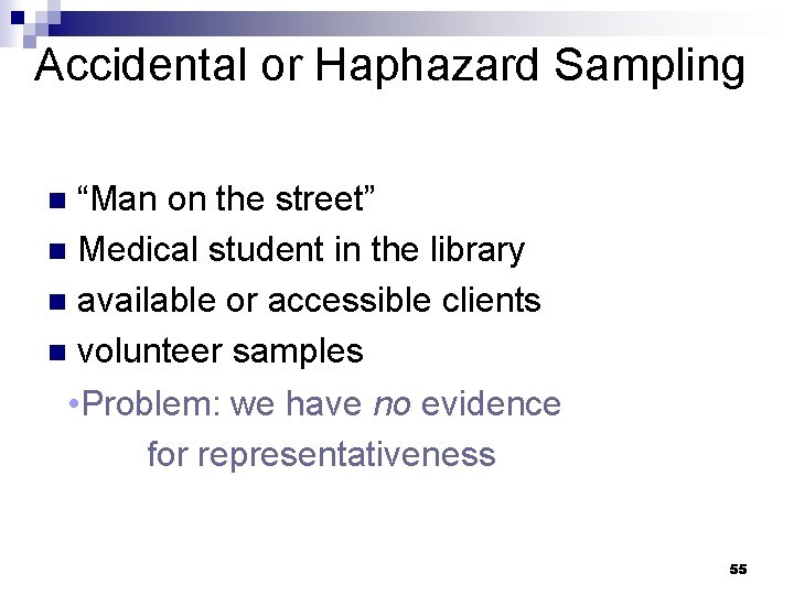 """Accidental or Haphazard Sampling """"Man on the street"""" n Medical student in the library"""