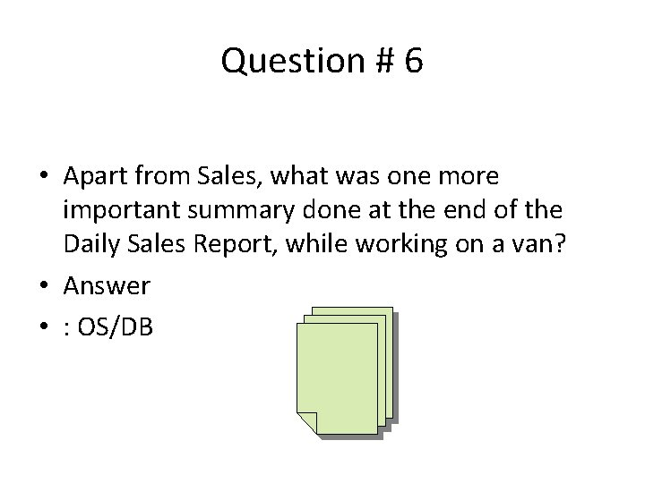 Question # 6 • Apart from Sales, what was one more important summary done