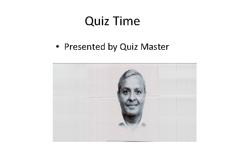 Quiz Time • Presented by Quiz Master