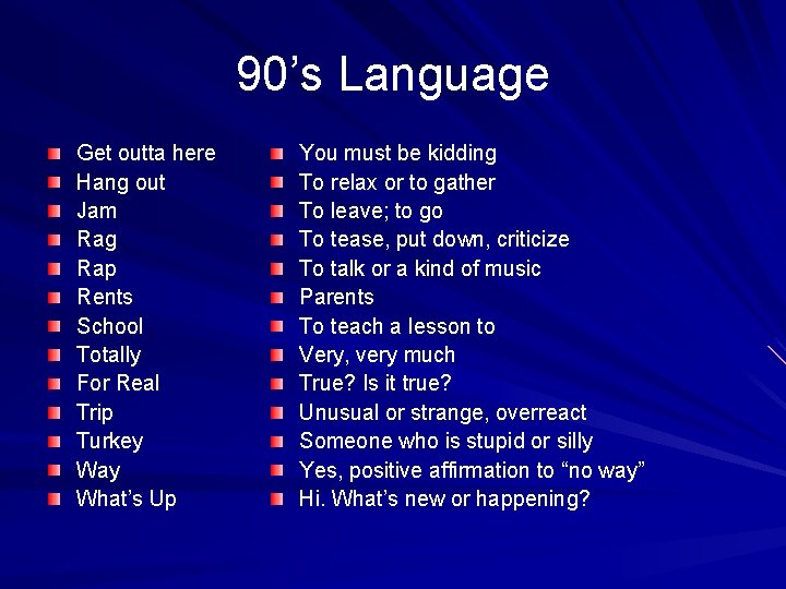90's Language Get outta here Hang out Jam Rag Rap Rents School Totally For