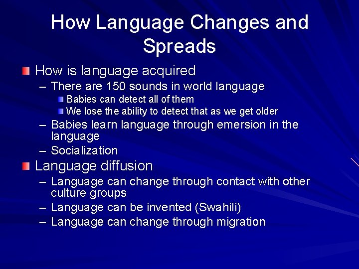 How Language Changes and Spreads How is language acquired – There are 150 sounds