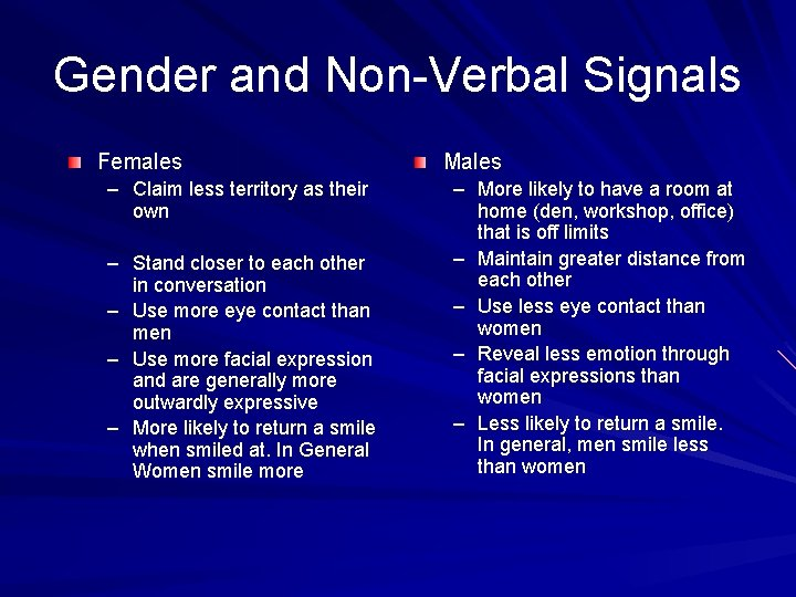 Gender and Non-Verbal Signals Females – Claim less territory as their own – Stand