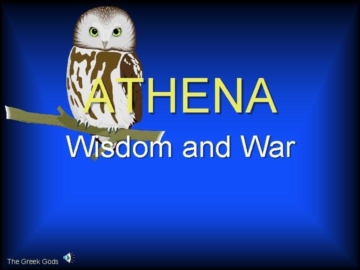 ATHENA Wisdom and War The Greek Gods