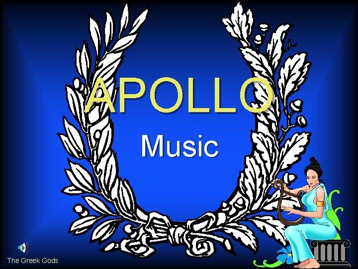 APOLLO Music The Greek Gods