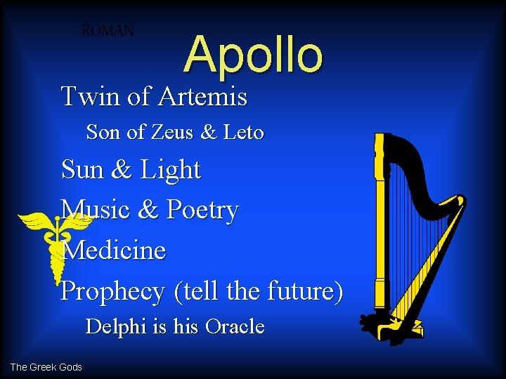 ROMAN Apollo Twin of Artemis Son of Zeus & Leto Sun & Light Music