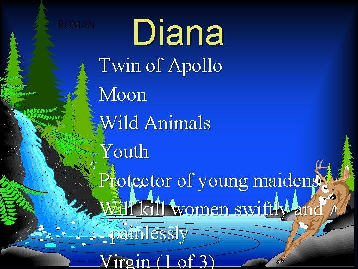 ROMAN The Greek Gods Diana Twin of Apollo Moon Wild Animals Youth Protector of