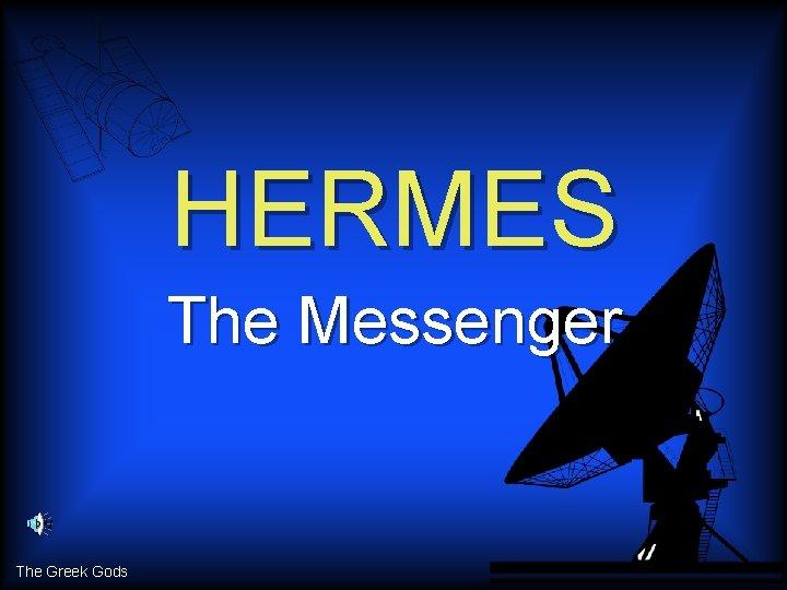 HERMES The Messenger The Greek Gods