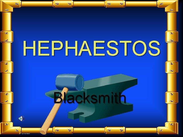 HEPHAESTOS Blacksmith The Greek Gods