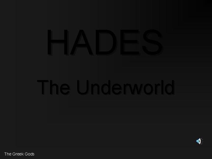 HADES The Underworld The Greek Gods