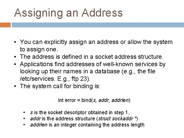 Assigning an Address • You can explicitly assign an address or allow the system