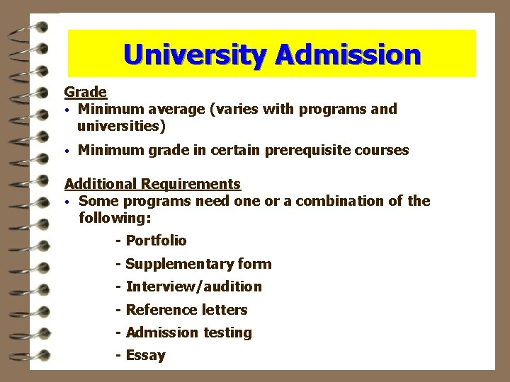 University Admission Grade • Minimum average (varies with programs and universities) • Minimum grade