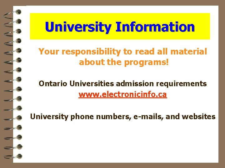 University Information Your responsibility to read all material about the programs! Ontario Universities admission