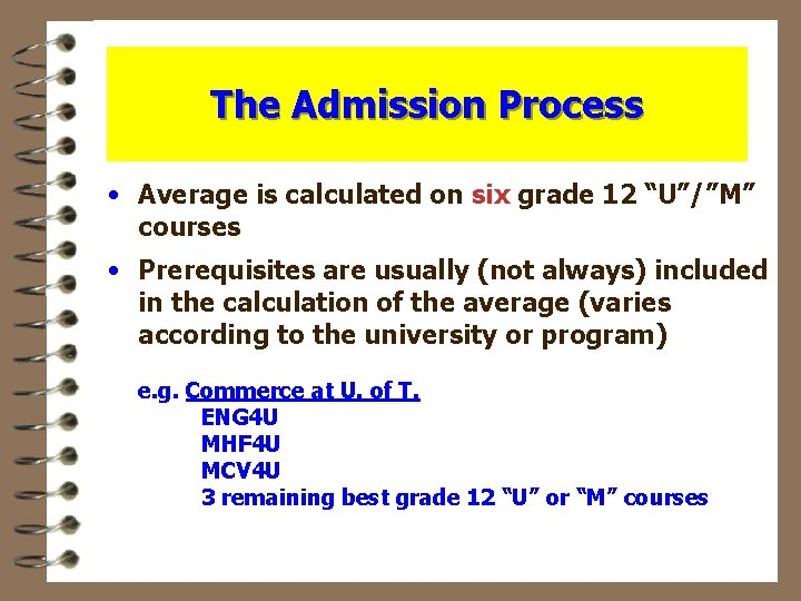 """The Admission Process • Average is calculated on six grade 12 """"U""""/""""M"""" courses •"""