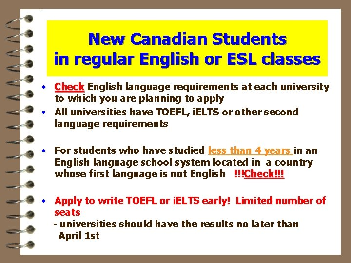 New Canadian Students in regular English or ESL classes • Check English language requirements