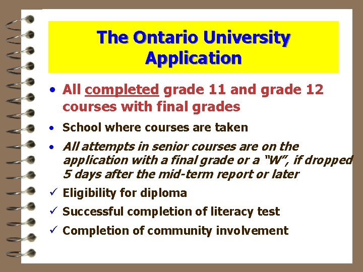 The Ontario University Application • All completed grade 11 and grade 12 courses with