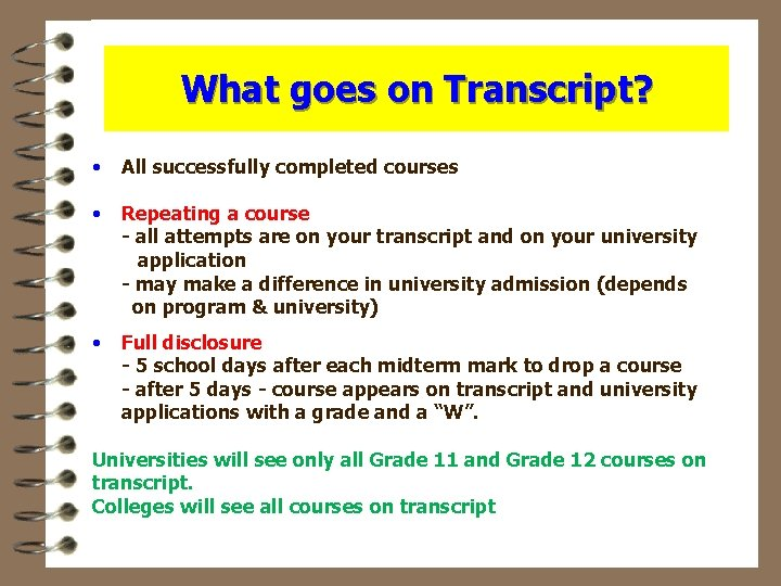 What goes on Transcript? • All successfully completed courses • Repeating a course -