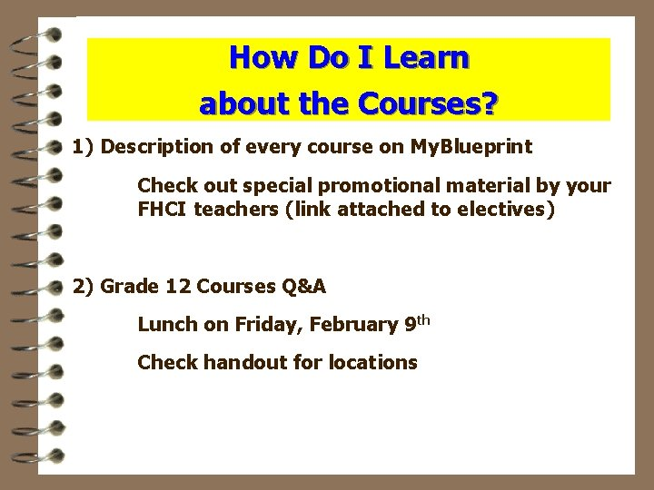 How Do I Learn about the Courses? 1) Description of every course on My.