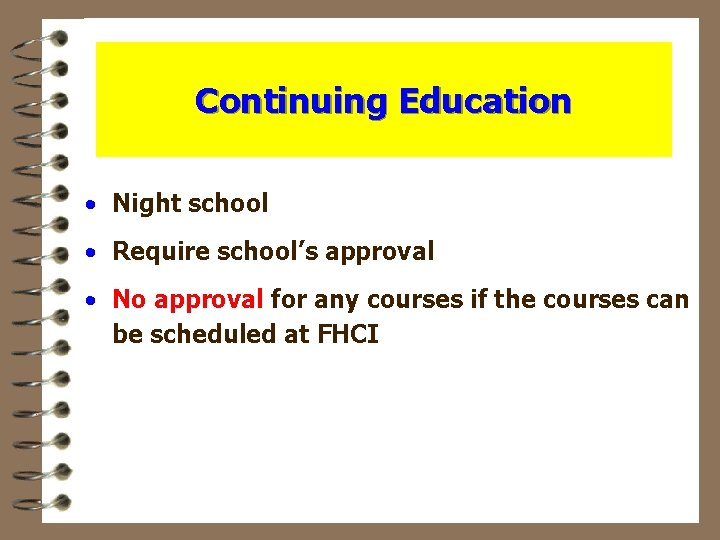 Continuing Education • Night school • Require school's approval • No approval for any