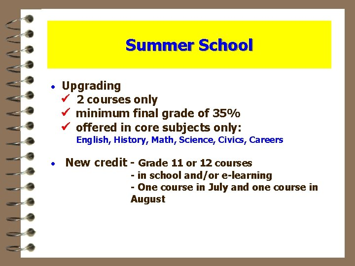 Summer School · Upgrading 2 courses only minimum final grade of 35% offered in