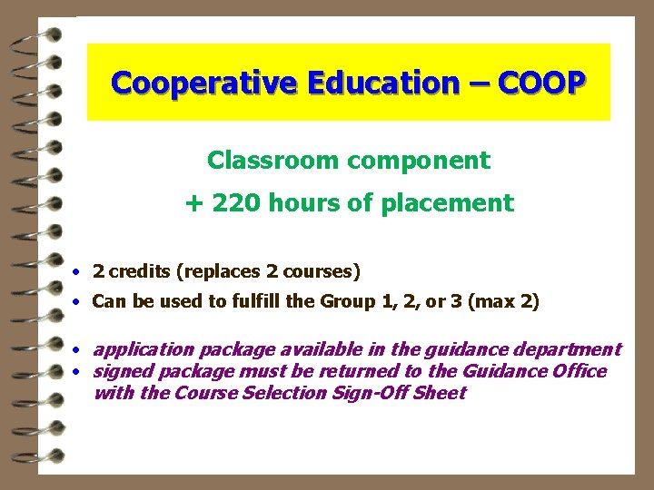 Cooperative Education – COOP Classroom component + 220 hours of placement · 2 credits