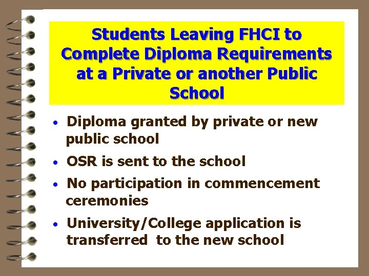 Students Leaving FHCI to Complete Diploma Requirements at a Private or another Public School