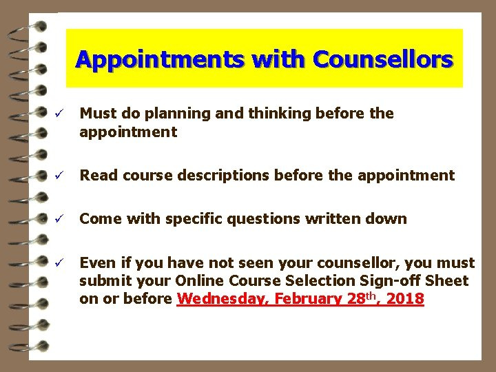 Appointments with Counsellors ü Must do planning and thinking before the appointment ü Read