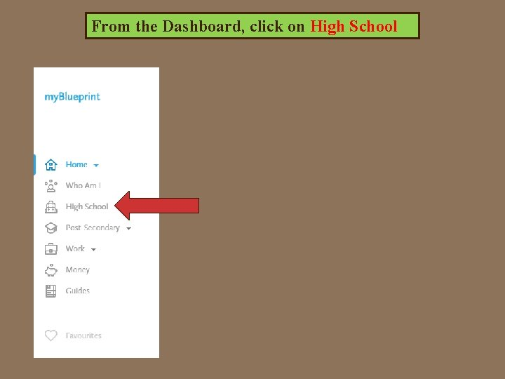 From the Dashboard, click on High School