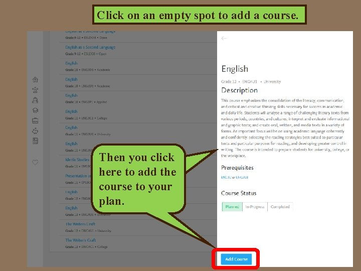 Click on an empty spot to add a course. Then It willyou giveclick you