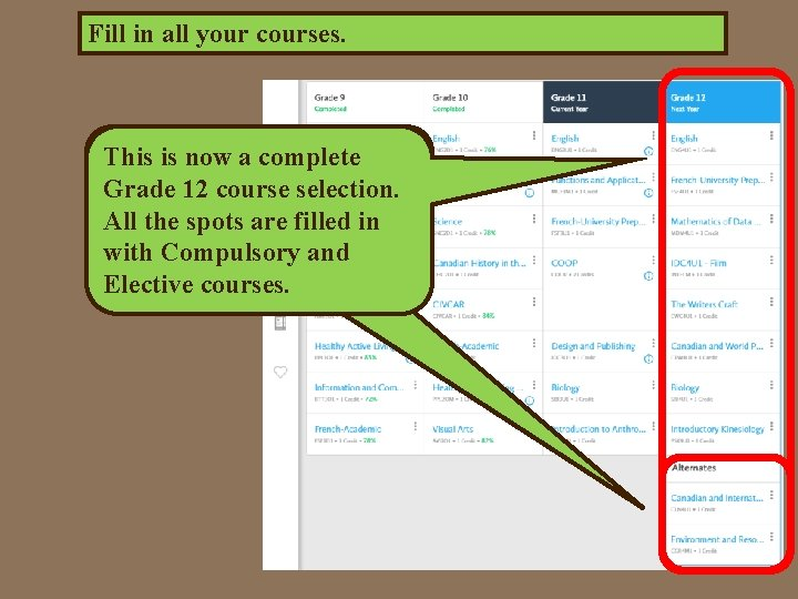 Fill in all your courses. You also choose two This must is now a