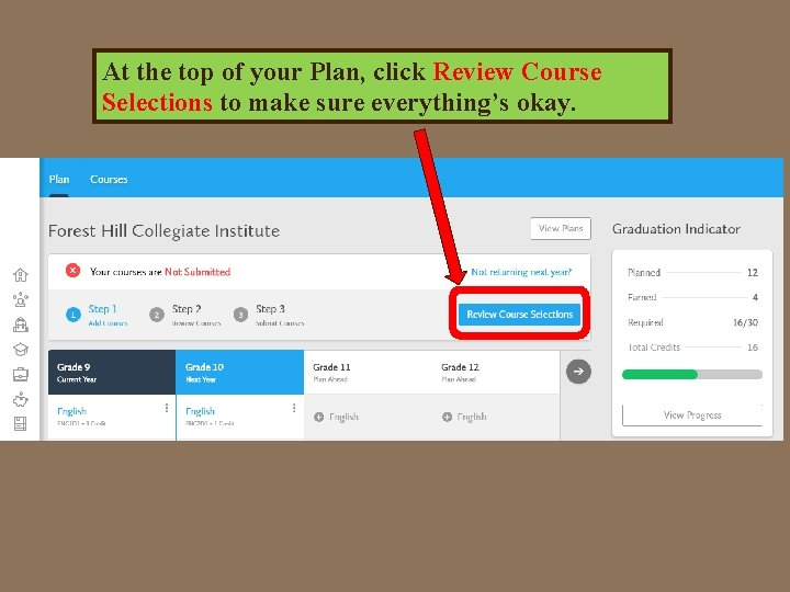 At the top of your Plan, click Review Course Selections to make sure everything's