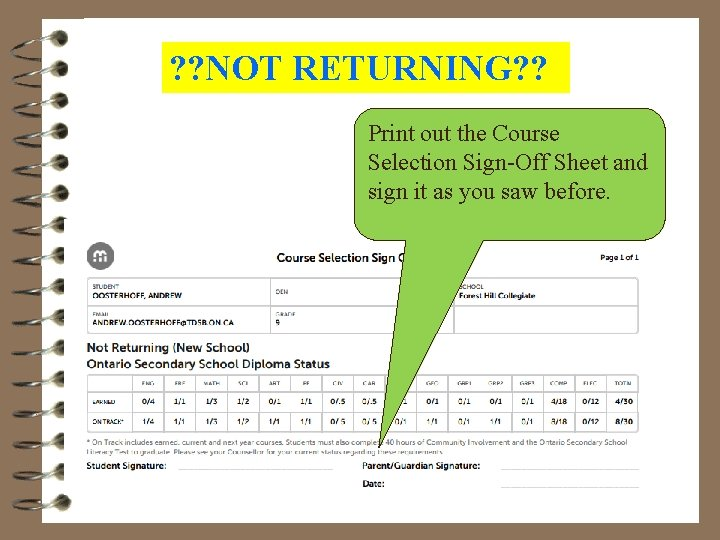 ? ? NOT RETURNING? ? Print If youout arethe planning Courseon going to a
