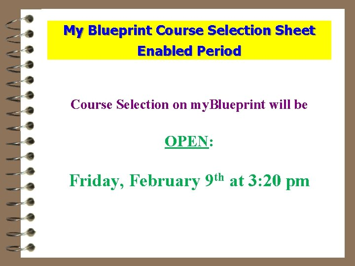 My Blueprint Course Selection Sheet Enabled Period Course Selection on my. Blueprint will be