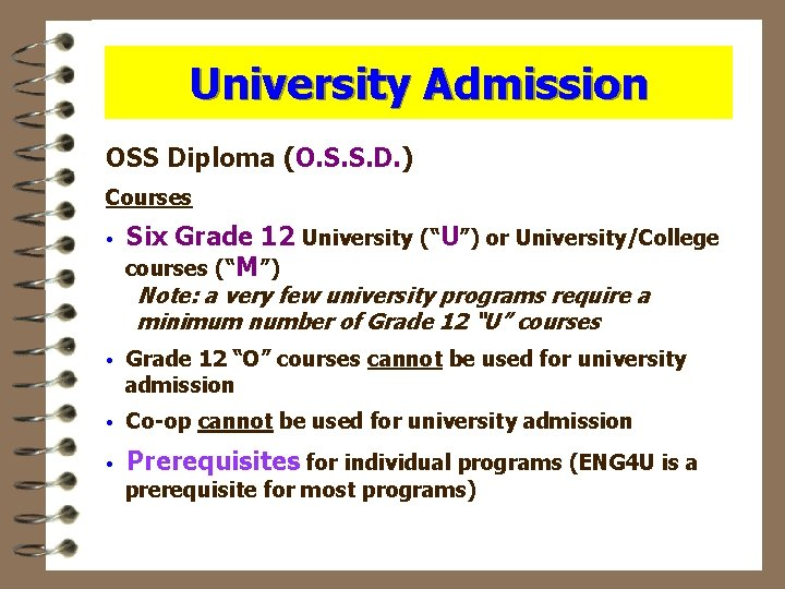 University Admission OSS Diploma (O. S. S. D. ) Courses • Six Grade 12