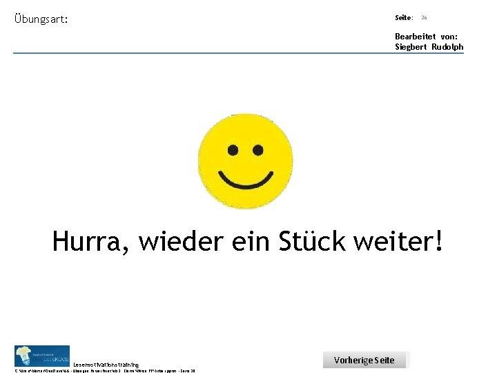 Übungsart: Seite: 26 Bearbeitet von: Siegbert Rudolph Hurra, wieder ein Stück weiter! Lesemotivationstraining C: