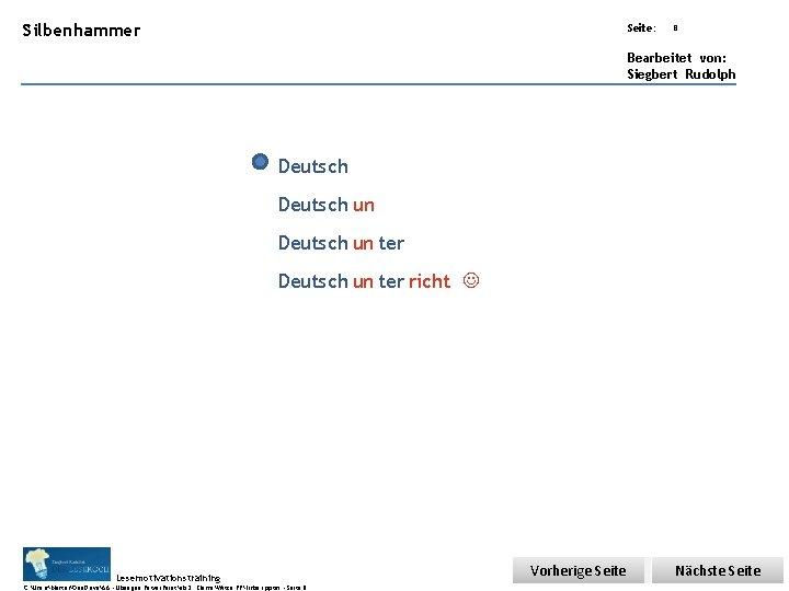 Übungsart: Silbenhammer Seite: 8 Bearbeitet von: Siegbert Rudolph Deutsch un ter richt Lesemotivationstraining C:
