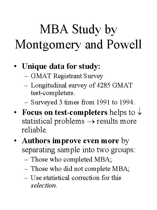 MBA Study by Montgomery and Powell • Unique data for study: – GMAT Registrant