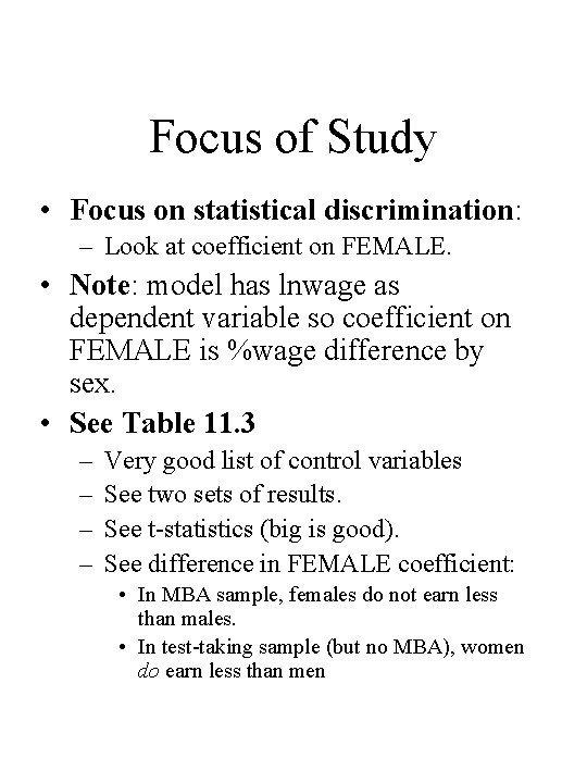 Focus of Study • Focus on statistical discrimination: – Look at coefficient on FEMALE.
