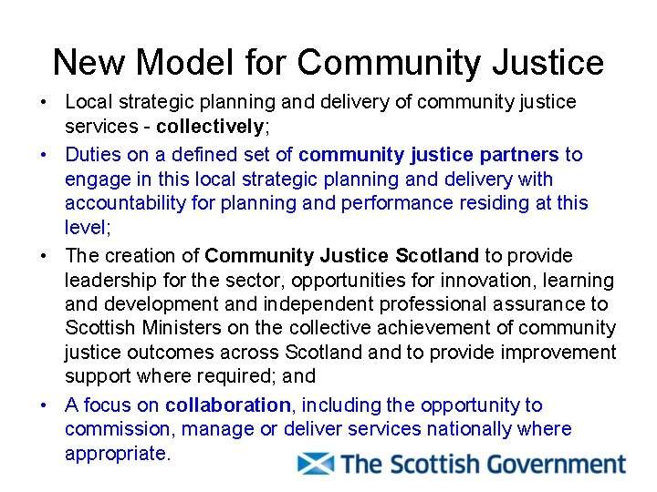 New Model for Community Justice • Local strategic planning and delivery of community justice