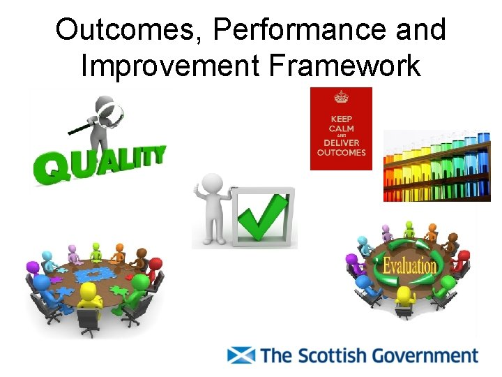 Outcomes, Performance and Improvement Framework