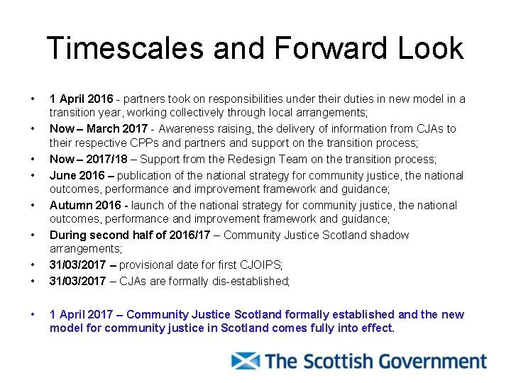 Timescales and Forward Look • • • 1 April 2016 - partners took on