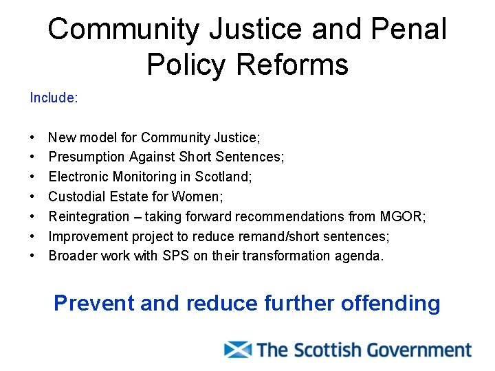 Community Justice and Penal Policy Reforms Include: • • New model for Community Justice;
