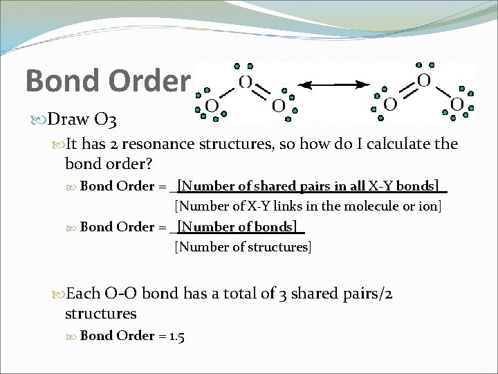 Bond Order Draw O 3 It has 2 resonance structures, so how do I