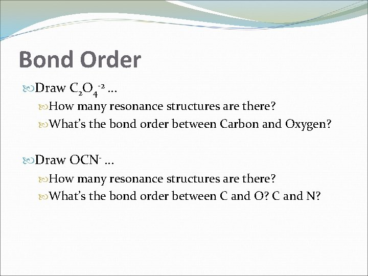 Bond Order Draw C 2 O 4 -2 … How many resonance structures are