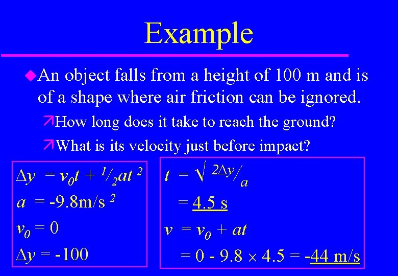 Example An object falls from a height of 100 m and is of a